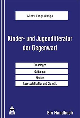Kinder- und Jugendliteratur der Gegenwart: Ein Handbuch. Ein Handbuch - Lange, Günter,
