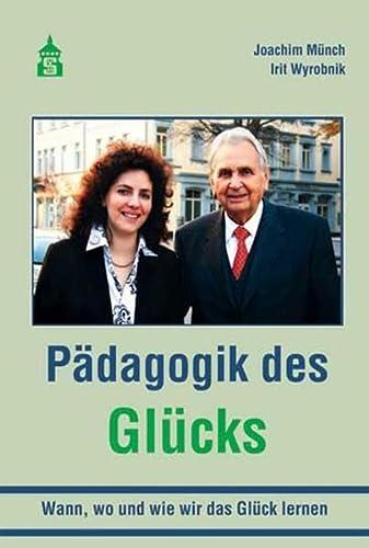 9783834008404: P�dagogik des Gl�cks: Wann, wo und wie wir das Gl�ck lernen