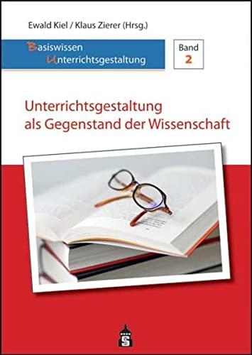 Unterrichtsgestaltung als Gegenstand der Wissenschaft: Ewald Kiel