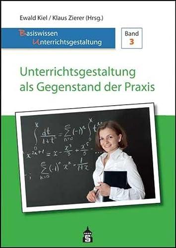 Unterrichtsgestaltung als Gegenstand der Praxis: Ewald Kiel