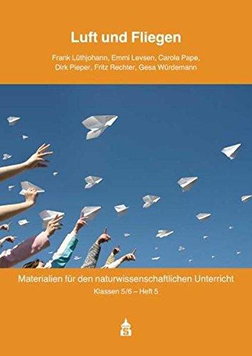 Luft und Fliegen: Eine kontextorientierte Unterrichtseinheit für den fachübergreifenden ...