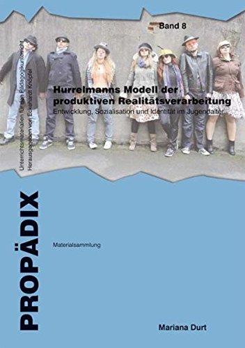 9783834009326: Hurrelmanns Modell der produktiven Realit�tsverarbeitung. Sch�lerband: Einf�hrung in Theorie und Begrifflichkeit