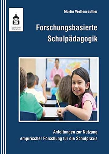 9783834009494: Forschungsbasierte Schulpädagogik: Anleitungen zur Nutzung empirischer Forschung für die Schulpraxis