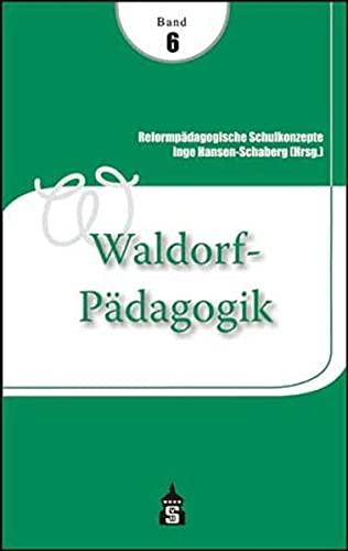 9783834009661: Reformpädagogische Schulkonzepte 06. Waldorf-Pädagogik