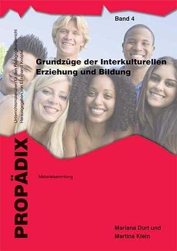 Grundzüge der Interkulturellen Erziehung und Bildung: Mariana Durt, Martina Klein