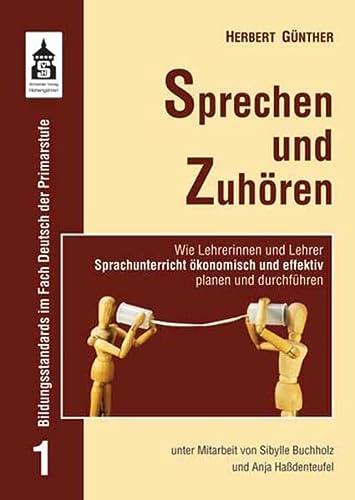 9783834010636: Sprechen und Zuhören: Wie Lehrerinnen und Lehrer Sprachunterricht ökonomisch und effektiv planen und durchführen