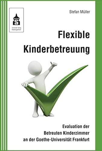 9783834010919: Flexible Kinderbetreuung: Evaluation der Betreuten Kinderzimmer an der Goethe-Universität Frankfurt