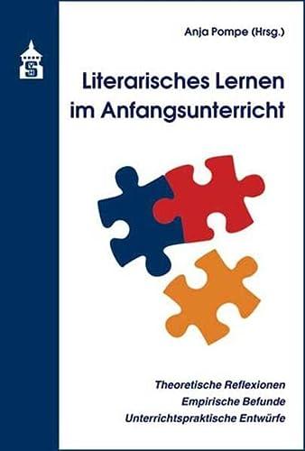 Literarisches Lernen im Anfangsunterricht: Theoretische Reflexionen - Empirische Befunde - Unterrichtspraktische Entwürfe (Paperback)