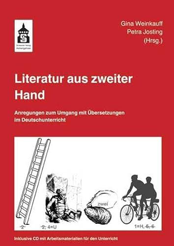 9783834011367: Literatur aus zweiter Hand: Anregungen zum Umgang mit Übersetzungen im Deutschunterricht