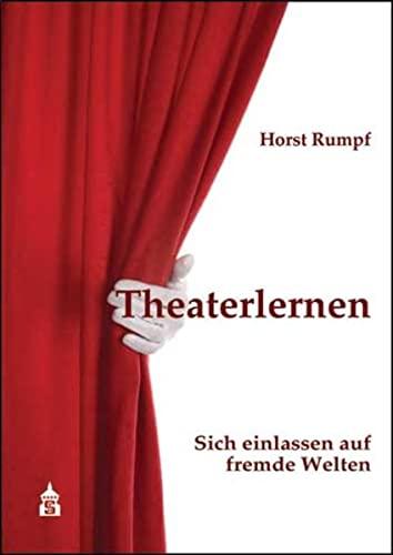 9783834012326: Theaterlernen: Sich einlassen auf fremde Welten