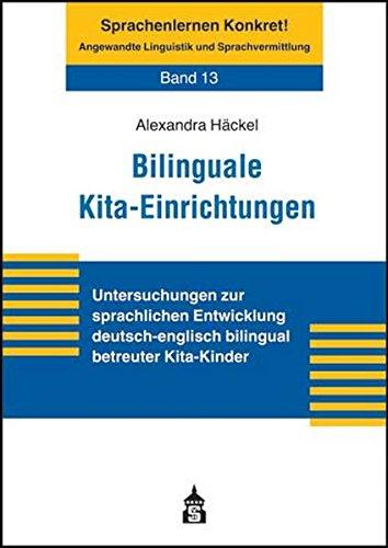 9783834012418: Bilinguale Kita-Einrichtungen: Untersuchungen zur sprachlichen Entwicklung deutsch-englisch bilingual betreuter Kita-Kinder