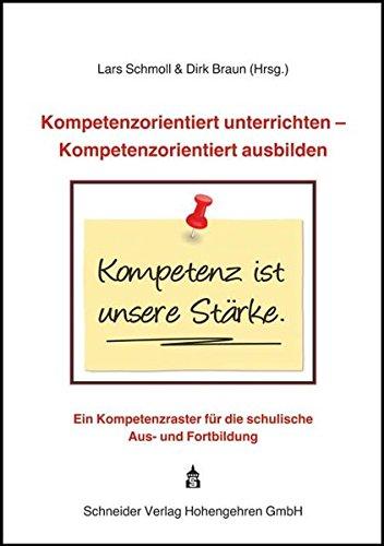9783834012937: Kompetenzorientiert unterrichten - Kompetenzorientiert ausbilden: Ein Kompetenzraster für die schulische Aus- und Fortbildung