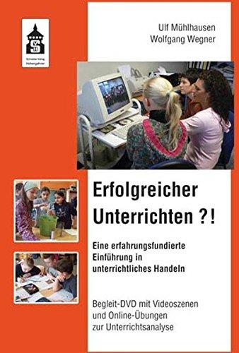 9783834013064: Erfolgreicher Unterrichten?!: Eine erfahrungsfundierte Einführung in unterrichtliches Handeln. Begleit-DVD mit Videoszenen und Online-Übungen zur Unterrichtsanalyse