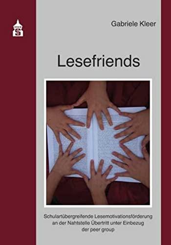 9783834013163: Lesefriends: Schulartübergreifende Lesemotivationsförderung an der Nahtstelle Übertritt unter Einbezug der peer group