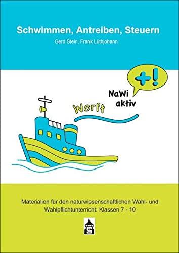 9783834013170: Schwimmen, Antreiben, Steuern: Eine kontextorientierte Unterrichtseinheit für den fachübergreifenden naturwissenschaftlichen Ergänzungsunterricht