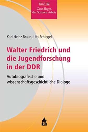 9783834013491: Walter Friedrich und die Jugendforschung in der DDR: Autobiografische und wissenschaftsgeschichtliche Dialoge