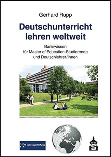 9783834013866: Deutschunterricht lehren weltweit: Basiswissen für Master of Education-Studierende und Deutschlehrer/innen