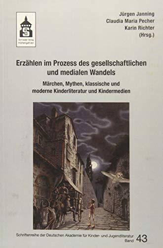 9783834014207: Erzählen im Prozess des gesellschaftlichen und medialen Wandels: Märchen, Mythen, klassische und moderne Kinderliteratur und Kindermedien