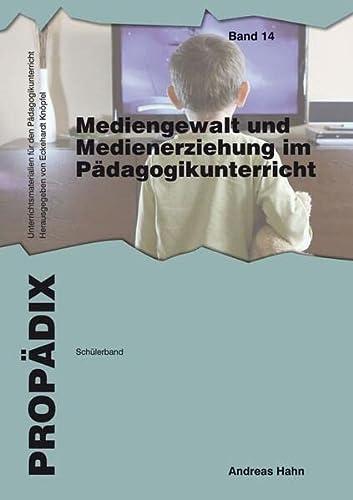 9783834015129: Mediengewalt und Medienerziehung im P�dagogikunterricht: Sch�lerband (PROP�DIX)