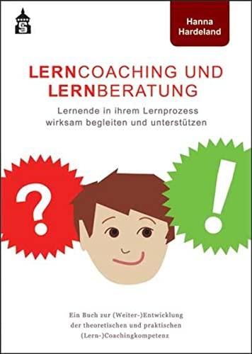 9783834016393: Lerncoaching und Lernberatung: Lernende in ihrem Lernprozess wirksam begleiten und unterstützen. Ein Buch zur (Weiter-)Entwicklung der theoretischen und praktischen (Lern-)Coachingkompetenz