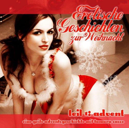 9783834102096: Erotische Geschichten zur Weihnacht. Teil 1: Advent (Livre en allemand)