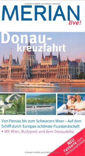 9783834204004: Donaukreuzfahrt: Von Passau bis zum Schwarzen Meer - Auf dem Schiff durch Europas schönste Flusslandschaft. Mit Wien, Budapest und dem Donaudelta. Shopping, Sightseeing, Essen & Trinken