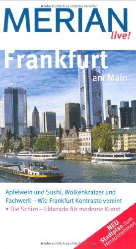 9783834204530: Frankfurt am Main: Apfelwein und Sushi, Wolkenkratzer und Fachwerk - Wie Frankfurt Kontraste vereint. Die Schirn - Eldorado für moderne Kunst