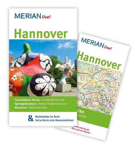 Merian live! ~ Hannover : Mit Kartenatlas im Buch & Extra-Karte zum Herausnehmen. - Diers, Knut