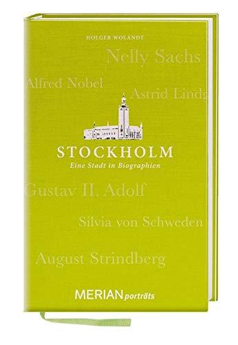 Stockholm. Eine Stadt in Biographien - Holger Wolandt