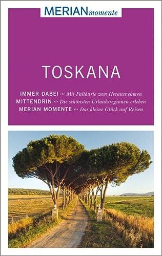 9783834216809: Toskana: MERIAN momente! - Mit Extra-Karte zum Herausnehmen