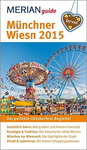 9783834221209: MERIAN Reiseführer Münchner Wiesn 2015: Der perfekte Oktoberfest-Begleiter