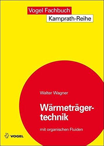 Wärmeträgertechnik mit organischen Fluiden: Walter Wagner