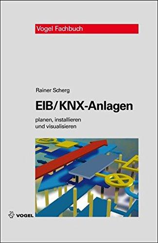 9783834332493: EIB/KNX-Anlagen: Planung, Installation und Visualisierung in der Gebäudesystemtechnik
