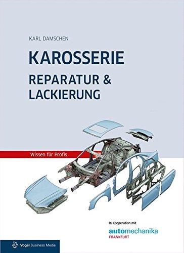 9783834332615: Karosserie Reparatur & Lackierung