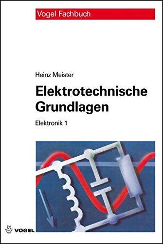 9783834332646: Elektronik 1. Elektrotechnische Grundlagen: Mit Versuchsanleitungen, Rechenbeispielen und Lernziel-Tests