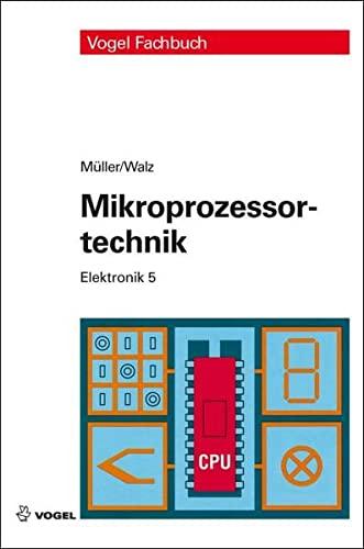 9783834332851: Elektronik 5. Mikroprozessortechnik