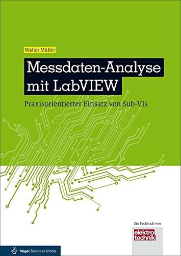 9783834333773: Messdaten-Analyse mit LabVIEW: Praxisorientierter Einsatz von Sub-VIs