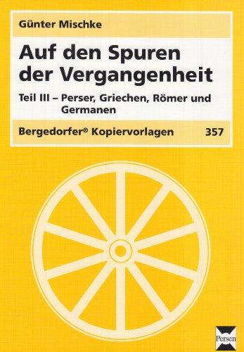 9783834424716: Auf den Spuren der Vergangenheit 3. Perser, Griechen, Römer und Germanen