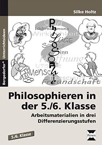 9783834430625: Philosophieren in der 5./6.  Klasse: Arbeitsmaterialien in drei Differenzierungsstufen