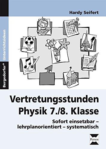 9783834431929: Vertretungsstunden Physik 7./8. Klasse: Sofort einsetzbar - lehrplanorientiert - systematisch