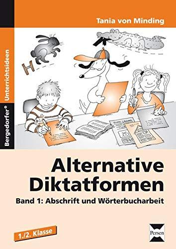 9783834432834: Alternative Diktatformen Band 1: Abschrift und Wörterbucharbeit. 1. und 2. Klasse