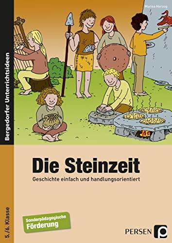 9783834433251: Die Steinzeit. Geschichte einfach und handlungsorientiert.: 5. und 6. Klasse Förderschule