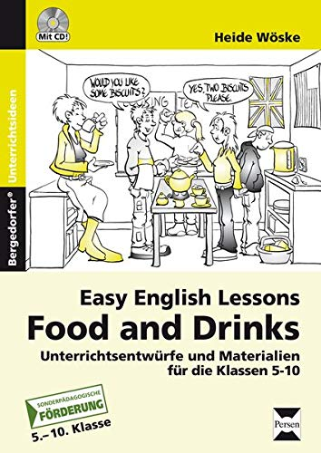 9783834433541: Easy English lessons: Food and drinks: Unterrichtsentwürfe und Materialien für die Klassen 5-10