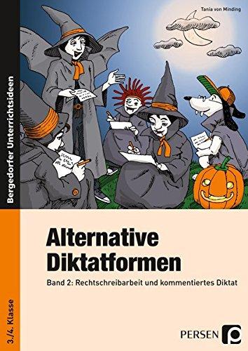 9783834433879: Alternative Diktatformen 2: Rechtschreibarbeit und kommentiertes Diktat. 3./4. Klasse