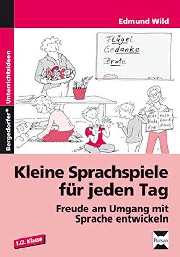 9783834434821: Kleine Sprachspiele für jeden Tag: Freude am Umgang mit Sprache entwickeln