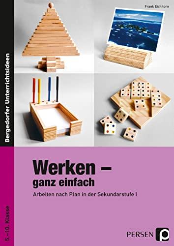 9783834436238: Werken ganz einfach: Arbeiten nach Plan in der Sekundarstufe I (5. bis 10. Klasse)