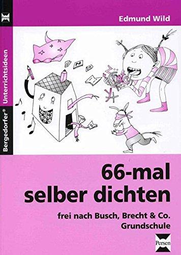 9783834436399: 66-mal selber dichten: Frei nach Busch, Brecht und Co. Grundschule. Mit Gedichten unterrichten!