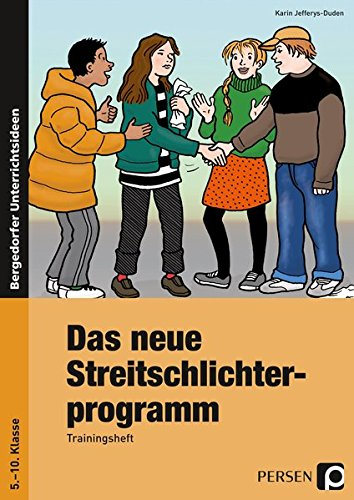 Das neue Streitschlichterprogramm. Trainingsheft. Sekundarstufe 1: 5. bis 10. Klasse: Karin ...