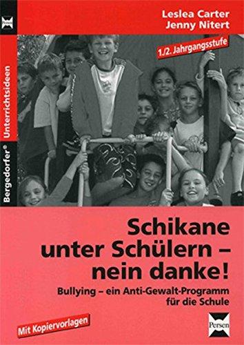 9783834436467: Schikane unter Schülern - nein danke! 1./2. Jahrgangsstufe: Bullying - ein Anti-Gewalt-Programm für die Schule