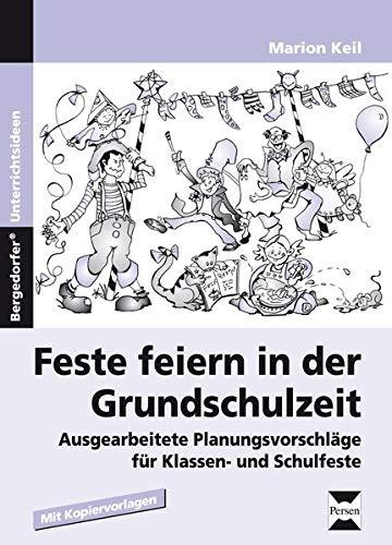 9783834436641: Feste feiern in der Grundschulzeit: Ausgearbeitete Planungsvorschläge für Klassen- und Schulfeste